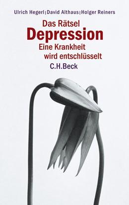 Abbildung von Hegerl, Ulrich / Althaus, David | Das Rätsel Depression | 3. Auflage | 2016 | beck-shop.de