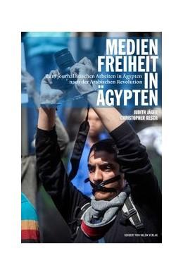 Abbildung von Jäger / Resch | Medienfreiheit in Ägyten | 1. Auflage | 2015 | beck-shop.de