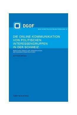 Abbildung von Brändli | Die Online-Kommunikation von politischen Interessengruppen in der Schweiz | 1. Auflage | 2015 | 13 | beck-shop.de