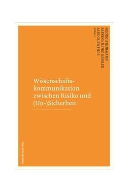 Abbildung von Ruhrmann / Kessler | Wissenschaftskommunikation zwischen Risiko und (Un-)Sicherheit | 1. Auflage | 2016 | beck-shop.de