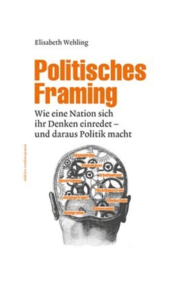 Abbildung von Wehling | Politisches Framing | 1. Auflage | 2016 | 14 | beck-shop.de