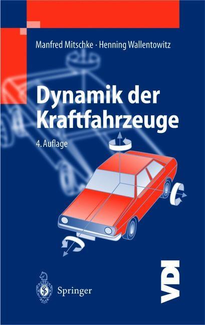 Abbildung von Mitschke / Wallentowitz | Dynamik der Kraftfahrzeuge | 4. neu bearb. Aufl. | 2004
