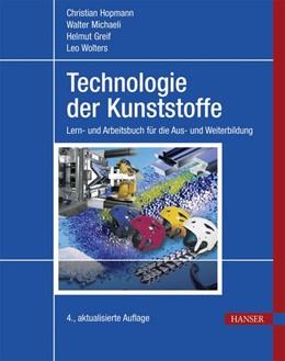 Abbildung von Hopmann / Michaeli / Greif | Technologie der Kunststoffe | 2015 | Lern- und Arbeitsbuch für die ...