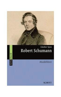 Abbildung von Spies   Robert Schumann   1. Auflage   2015   beck-shop.de