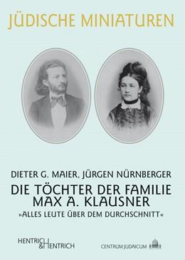 Abbildung von Maier / Nürnberger | Die Töchter der Familie Max A. Klausner | 1. Auflage | 2015 | 176 | beck-shop.de