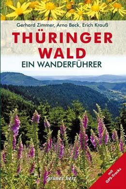 Abbildung von Krauß / Zimmer   Wanderführer Thüringer Wald   3. Auflage   2015   beck-shop.de