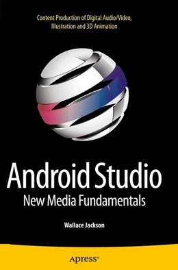 Abbildung von Jackson | Android Studio New Media Fundamentals | 1. Auflage | 2015 | beck-shop.de