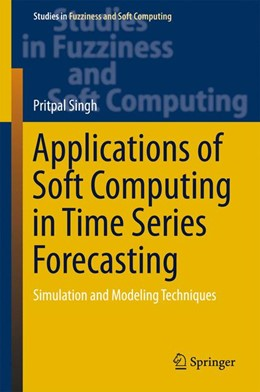 Abbildung von Singh   Applications of Soft Computing in Time Series Forecasting   1. Auflage   2015   330   beck-shop.de