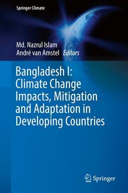 Abbildung von Islam / van Amstel | Bangladesh I: Climate Change Impacts, Mitigation and Adaptation in Developing Countries | 1. Auflage | 2019 | beck-shop.de