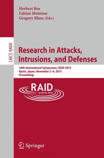 Research in Attacks, Intrusions, and Defenses | Bos / Monrose / Blanc | 1st ed. 2015, 2015 | Buch (Cover)