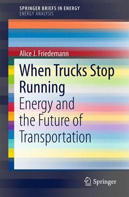 Abbildung von Friedemann | When Trucks Stop Running | 1. Auflage | 2015 | beck-shop.de