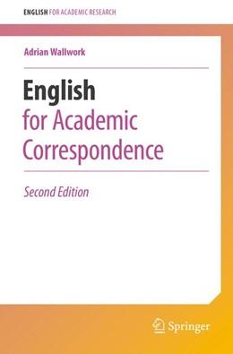 Abbildung von Wallwork | English for Academic Correspondence | 2. Auflage | 2016 | beck-shop.de