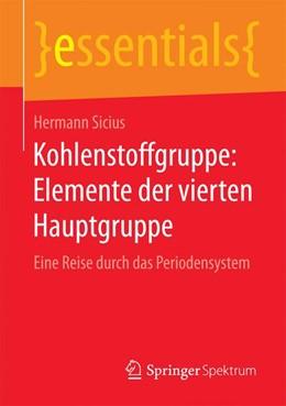 Abbildung von Sicius | Kohlenstoffgruppe: Elemente der vierten Hauptgruppe | 1. Auflage | 2015 | beck-shop.de