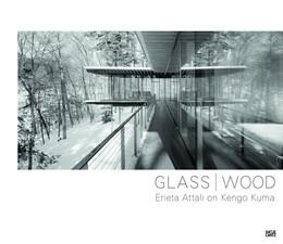 Abbildung von GLASS / WOOD | 2015 | Erieta Attali on Kengo Kuma