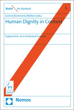 Abbildung von Grimm / Kemmerer / Möllers (Hrsg.) | Human Dignity in Context | 2018 | Explorations of a Contested Co... | 5