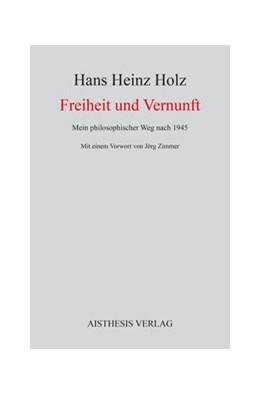 Abbildung von Holz | Freiheit und Vernunft | 1., Erstauflage | 2015 | Mein philosophischer Weg nach ...
