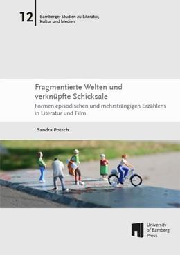 Abbildung von Potsch | Fragmentierte Welten und verknüpfte Schicksale | 2014 | Formen episodischen und mehrst...