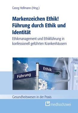Abbildung von Hellmann | Markenzeichen Ethik! Führung durch Ethik und Identität | 1. Auflage | 2015 | beck-shop.de