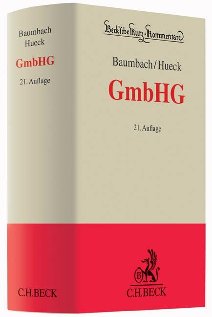 Gesetz betreffend die Gesellschaften mit beschränkter Haftung: GmbHG | Baumbach / Hueck | Buch (Cover)