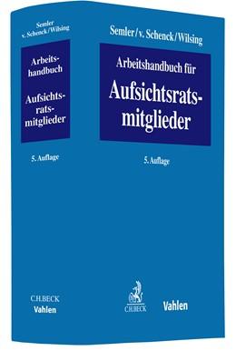Abbildung von Semler / v. Schenck | Arbeitshandbuch für Aufsichtsratsmitglieder | 5. Auflage | 2021 | beck-shop.de