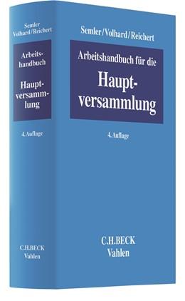 Abbildung von Semler / Volhard | Arbeitshandbuch für die Hauptversammlung | 4. Auflage | 2018 | beck-shop.de
