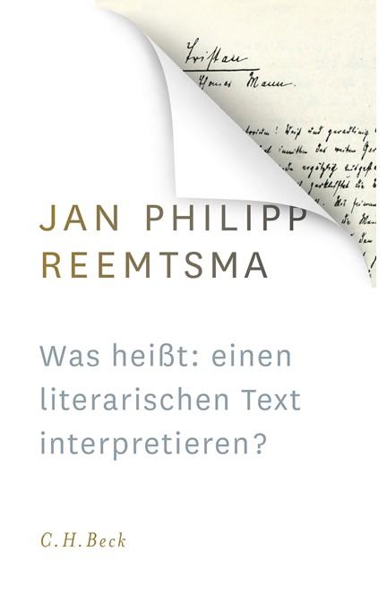 Cover: Jan Philipp Reemtsma, Was heißt: einen literarischen Text interpretieren?