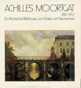 Abbildung von Achilles Moortgat 1881-1957 | 1981 | Ein flämischer Bildhauer und M...