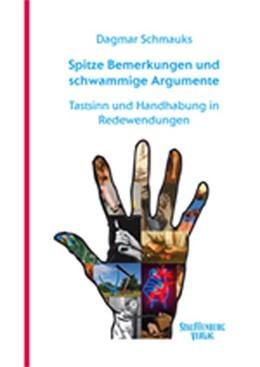 Abbildung von Schmauks | Spitze Bemerkungen und schwammige Argumente | 2015 | Tastsinn und Handhabung in Red...