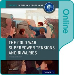 Abbildung von Mamaux   The Cold War - Superpower Tensions and Rivalries: IB History Online Course Book: Oxford IB Diploma Programme   2015