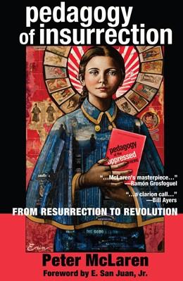 Abbildung von McLaren | Pedagogy of Insurrection | 2016 | From Resurrection to Revolutio... | 6