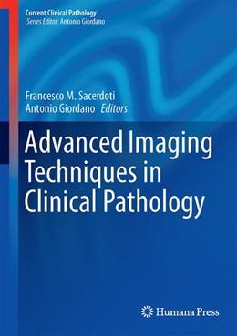 Abbildung von Sacerdoti / Giordano | Advanced Imaging Techniques in Clinical Pathology | 1. Auflage | 2016 | beck-shop.de