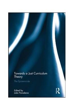 Abbildung von Paraskeva | Towards a Just Curriculum Theory | 1. Auflage | 2017 | beck-shop.de