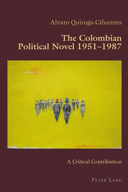 Abbildung von Quiroga-Cifuentes | The Colombian Political Novel 1951–1987 | 1. Auflage | 2015 | 71 | beck-shop.de