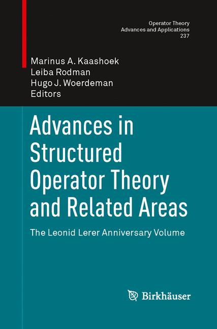 Advances in Structured Operator Theory and Related Areas | Kaashoek / Rodman / Woerdeman | Softcover reprint of the original 1st ed. 2013, 2015 | Buch (Cover)
