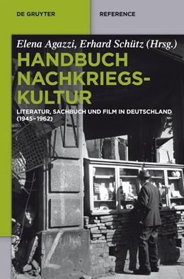 Abbildung von Agazzi / Schütz   Handbuch Nachkriegskultur   2016   Literatur, Sachbuch und Film i...