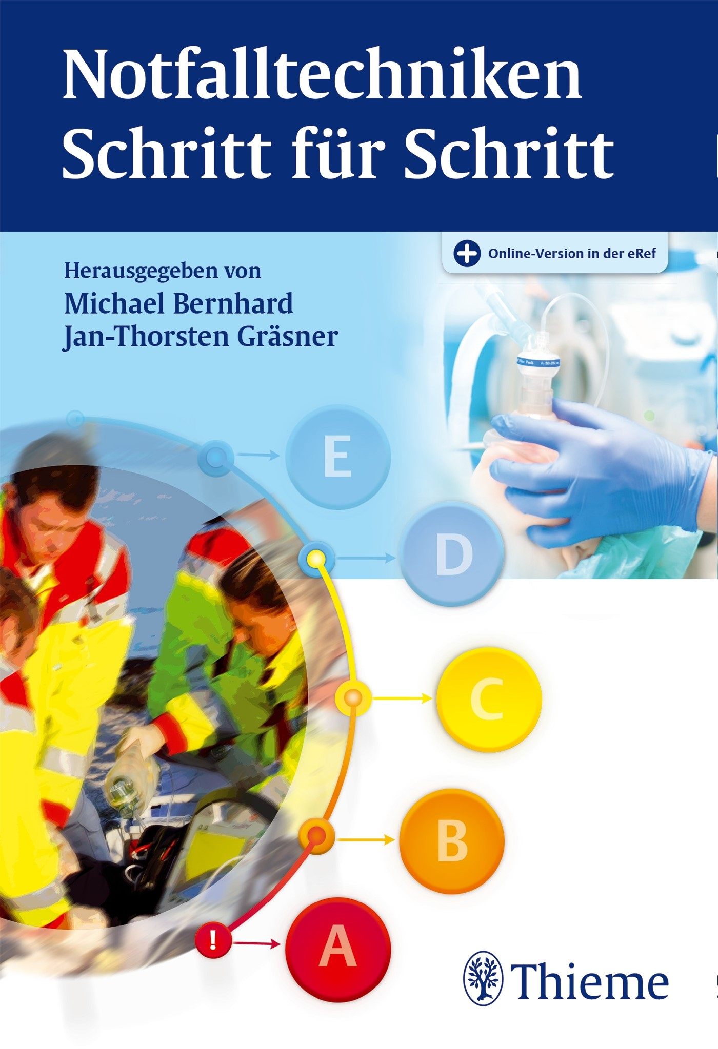Notfalltechniken Schritt für Schritt | Bernhard / Gräsner (Hrsg.), 2016 | Buch (Cover)
