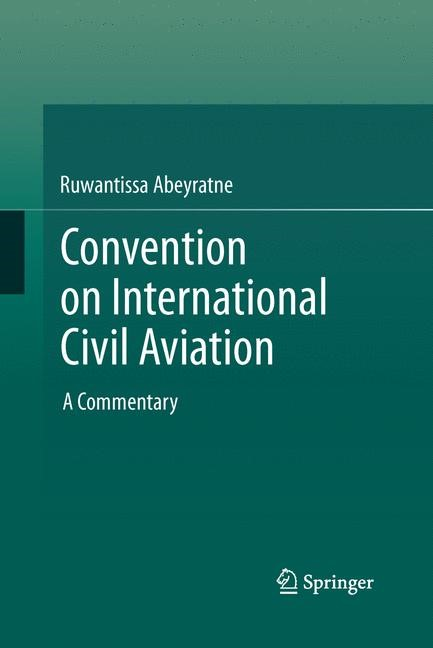 Convention on International Civil Aviation | Abeyratne | Softcover reprint of the original 1st ed. 2014, 2015 | Buch (Cover)