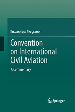 Abbildung von Abeyratne | Convention on International Civil Aviation | Softcover reprint of the original 1st ed. 2014 | 2015 | A Commentary