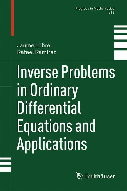 Inverse Problems in Ordinary Differential Equations and Applications | Llibre / Ramírez | 1st ed. 2016, 2016 | Buch (Cover)