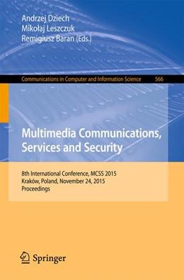 Abbildung von Dziech / Leszczuk | Multimedia Communications, Services and Security | 1. Auflage | 2015 | 566 | beck-shop.de
