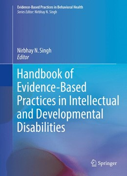 Abbildung von Singh | Handbook of Evidence-Based Practices in Intellectual and Developmental Disabilities | 1. Auflage | 2016 | beck-shop.de