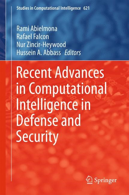 Recent Advances in Computational Intelligence in Defense and Security | Abielmona / Falcon / Zincir-Heywood / Abbass | 1st ed. 2016, 2016 | Buch (Cover)