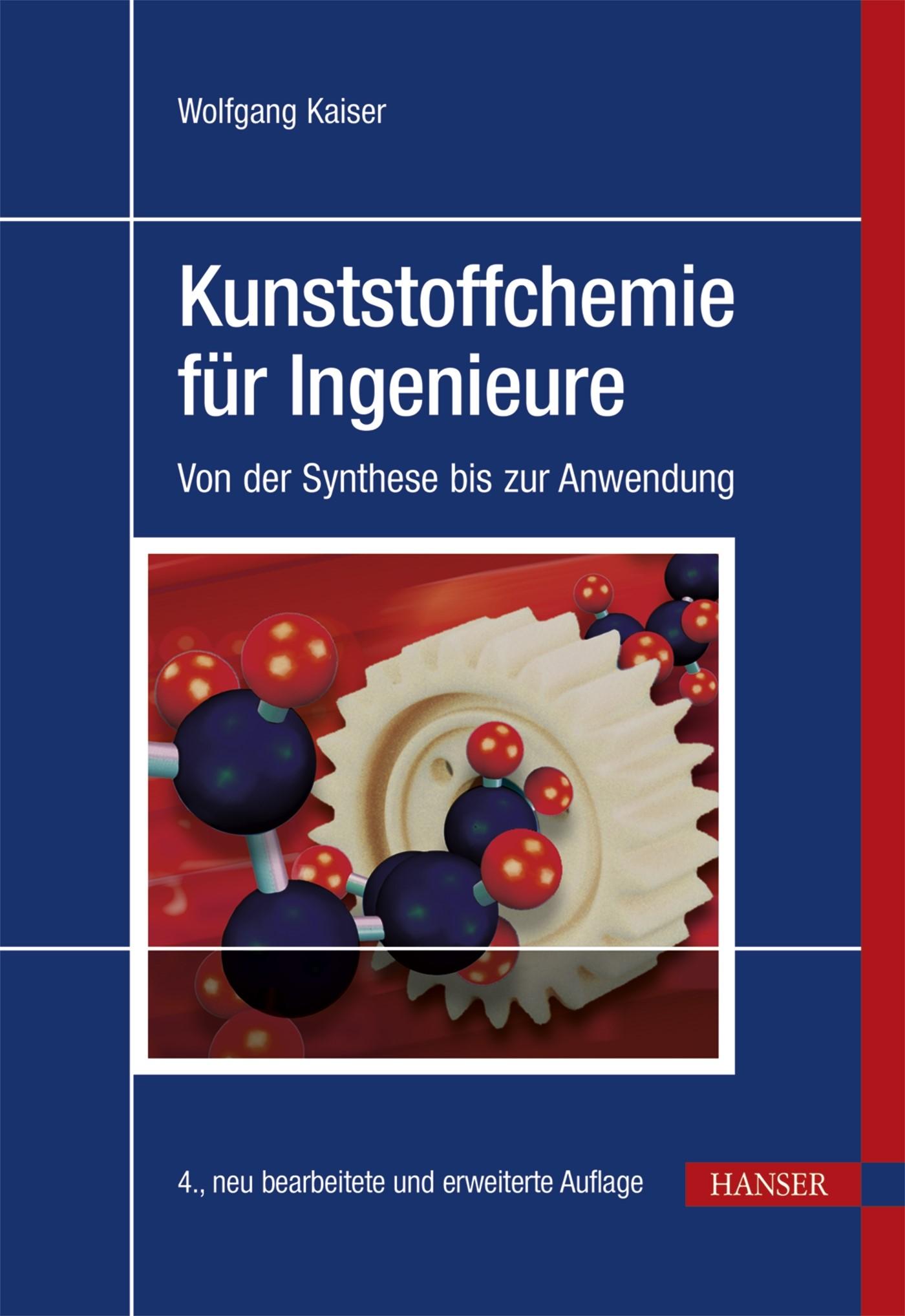Kunststoffchemie für Ingenieure | Kaiser | 4., vollständig überarbeitete und erweiterte Auflage, 2015 | Buch (Cover)