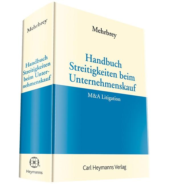 Handbuch Streitigkeiten beim Unternehmenskauf - M&A Litigation | Mehrbrey, 2018 | Buch (Cover)
