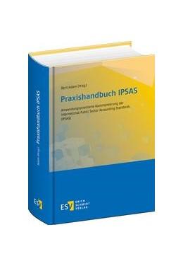 Abbildung von Adam (Hrsg.) | Praxishandbuch IPSAS | 2015 | Anwendungsorientierte Kommenti...