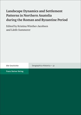 Abbildung von Winther-Jacobsen / Summerer | Landscape Dynamics and Settlement Patterns in Northern Anatolia during the Roman and Byzantine Period | 2015