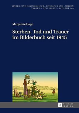 Abbildung von Hopp | Sterben, Tod und Trauer im Bilderbuch seit 1945 | 2015 | 100
