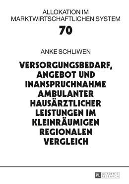 Abbildung von Schliwen | Versorgungsbedarf, Angebot und Inanspruchnahme ambulanter hausärztlicher Leistungen im kleinräumigen regionalen Vergleich | 2015 | 70