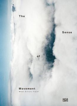 Abbildung von / Szántó | The Sense of Movement | 2015 | When Artists Travel