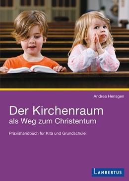 Abbildung von Hensgen | Der Kirchenraum als Weg zum Christentum | 1. Auflage | 2015 | beck-shop.de